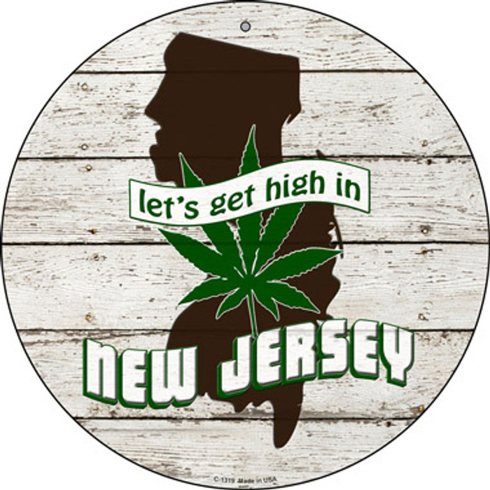 Lets Get High In New Jersey Novelty Metal Circle C-1319