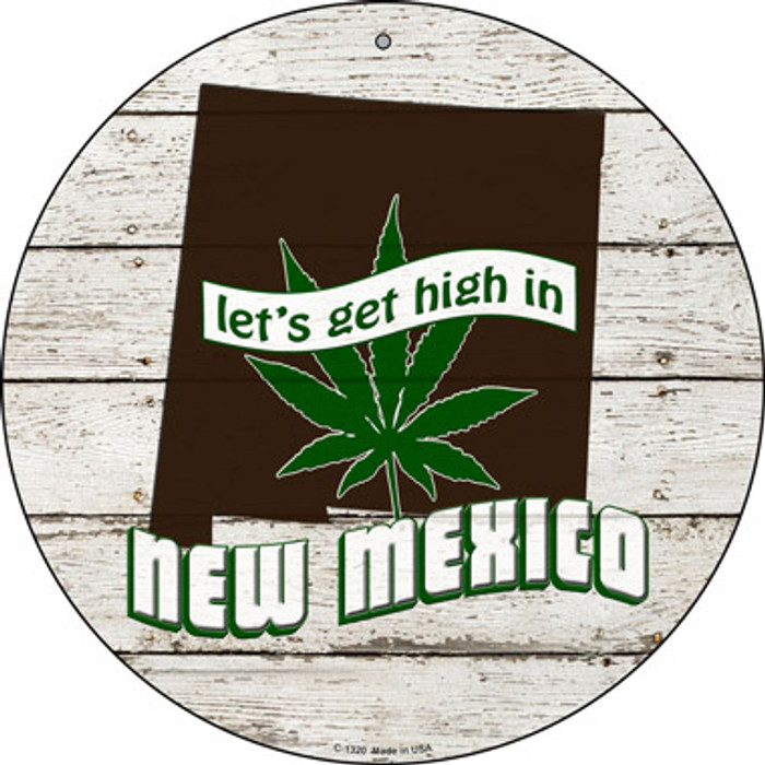 Lets Get High In New Mexico Novelty Metal Circle C-1320