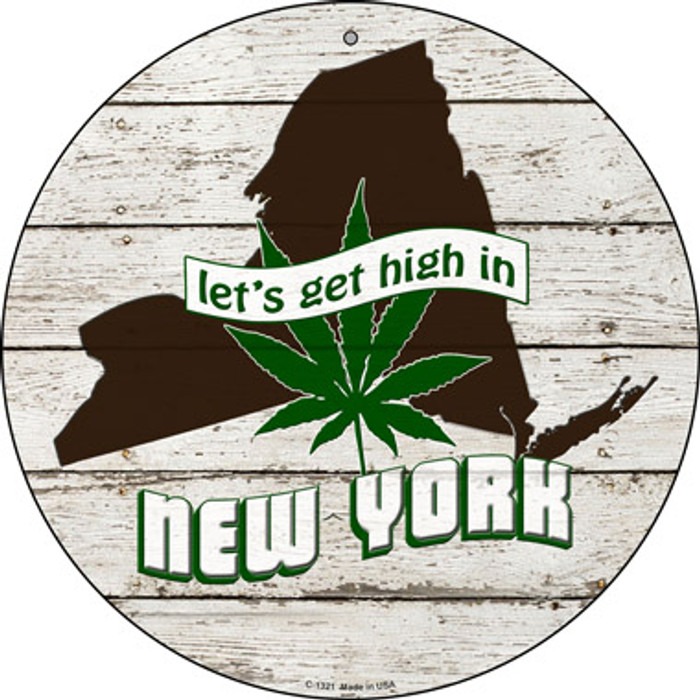 Lets Get High In New York Novelty Metal Circle C-1321