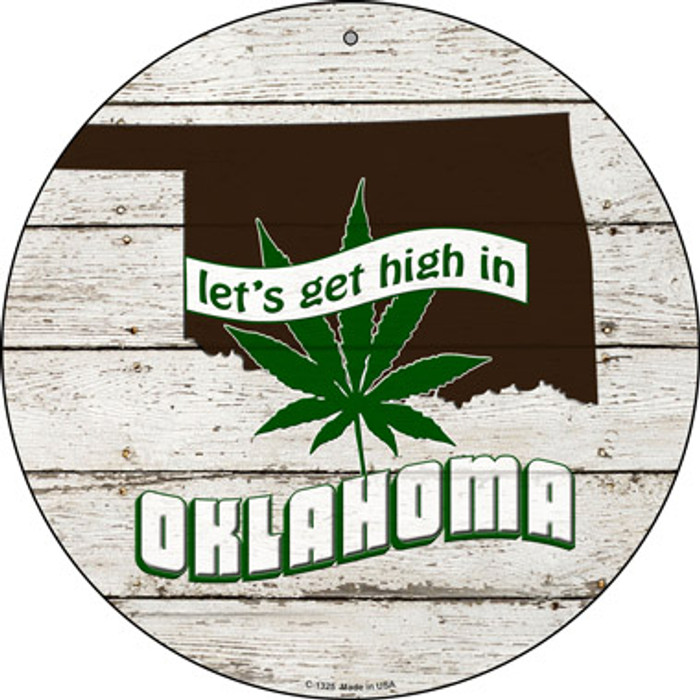 Lets Get High In Oklahoma Novelty Metal Circle C-1325