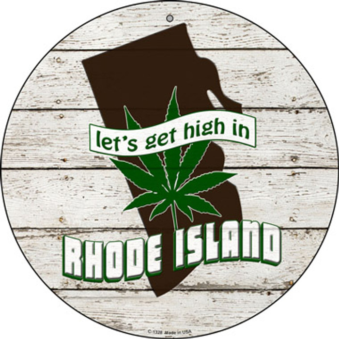 Lets Get High In Rhode Island Novelty Metal Circle C-1328