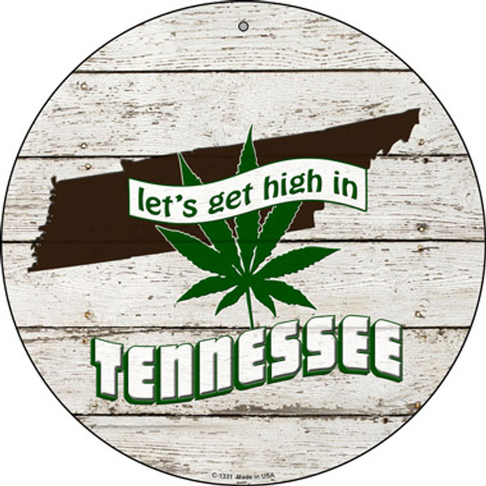 Lets Get High In Tennessee Novelty Metal Circle C-1331
