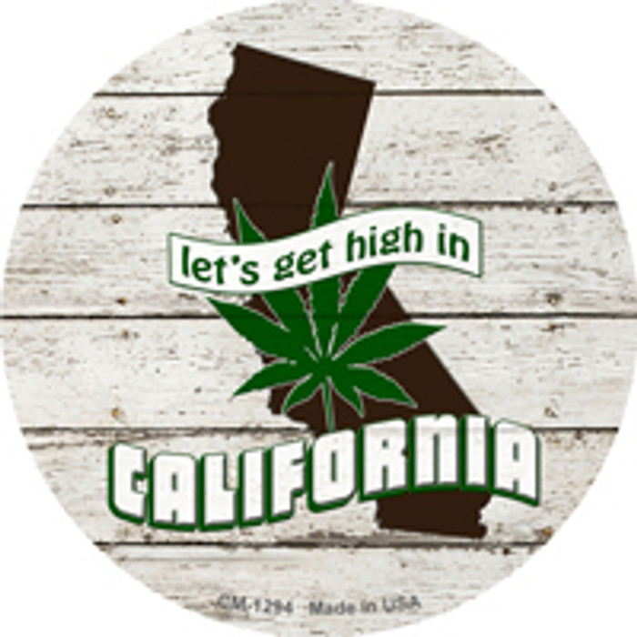 Lets Get High In California Novelty Metal Circle Magnet CM-1294