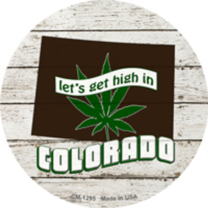 Lets Get High In Colorado Novelty Metal Circle Magnet CM-1295