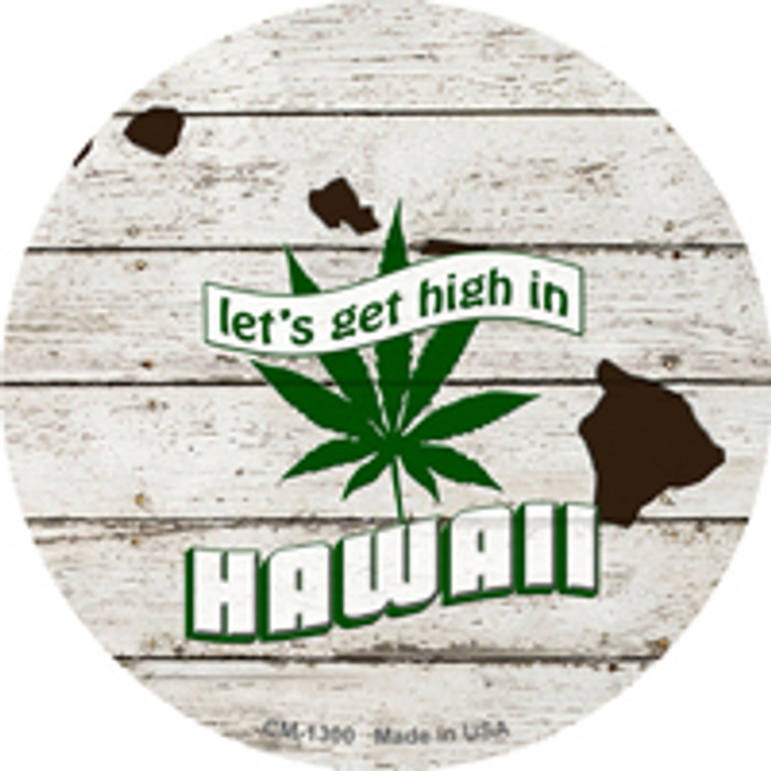 Lets Get High In Hawaii Novelty Metal Circle Magnet CM-1300