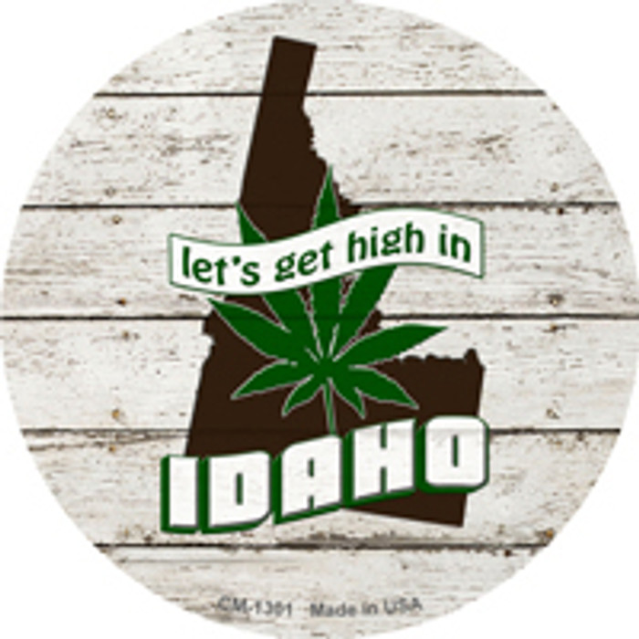 Lets Get High In Idaho Novelty Metal Circle Magnet CM-1301