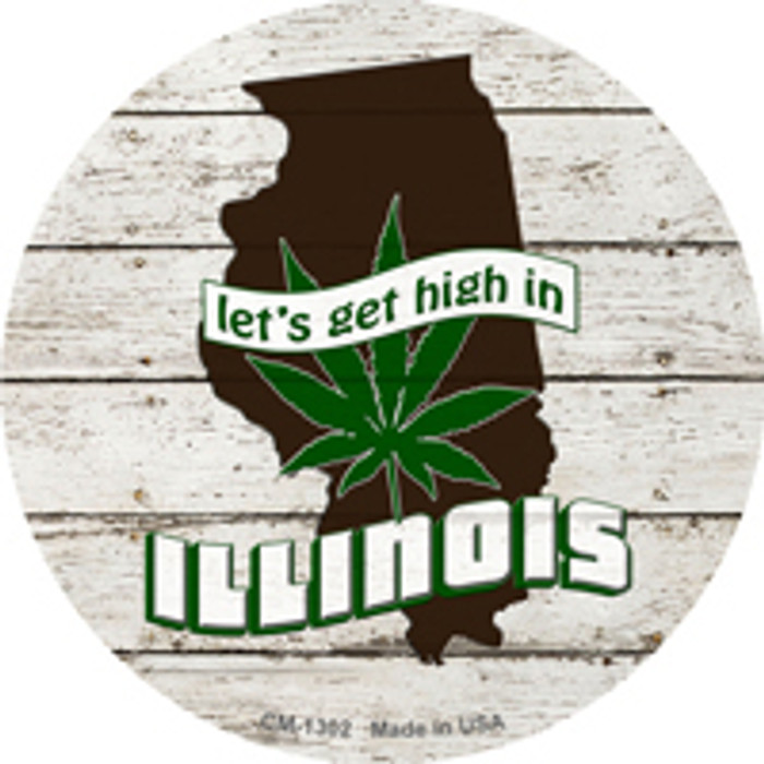 Lets Get High In Illinois Novelty Metal Circle Magnet CM-1302