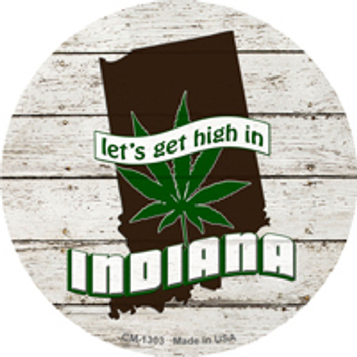 Lets Get High In Indiana Novelty Metal Circle Magnet CM-1303