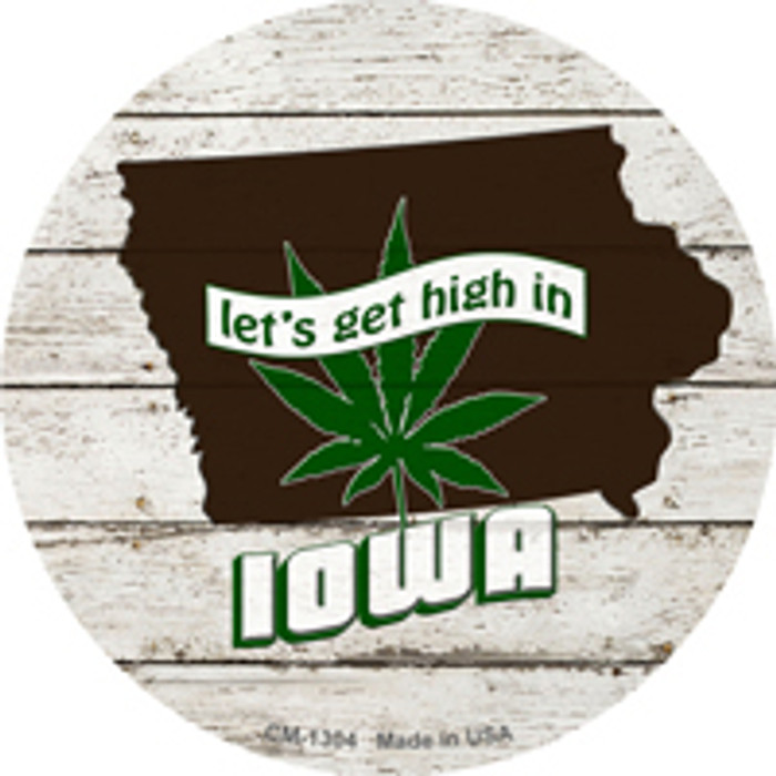 Lets Get High In Iowa Novelty Metal Circle Magnet CM-1304