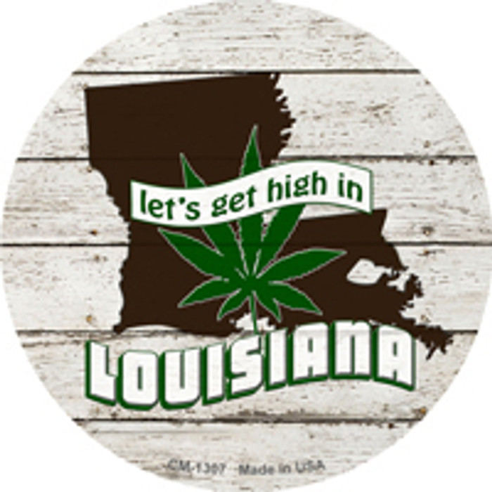 Lets Get High In Louisiana Novelty Metal Circle Magnet CM-1307