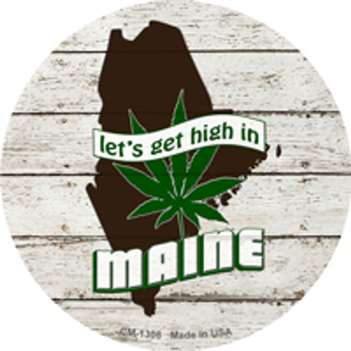 Lets Get High In Maine Novelty Metal Circle Magnet CM-1308