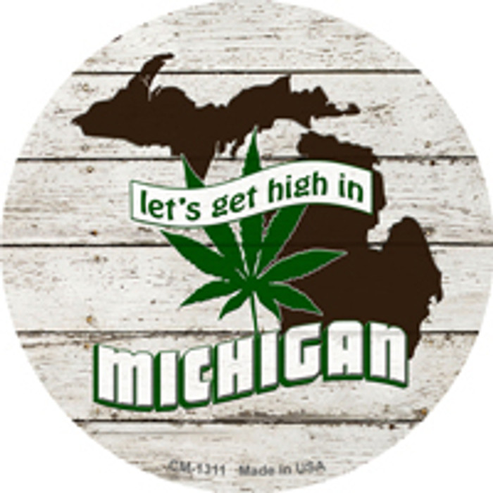 Lets Get High In Michigan Novelty Metal Circle Magnet CM-1311