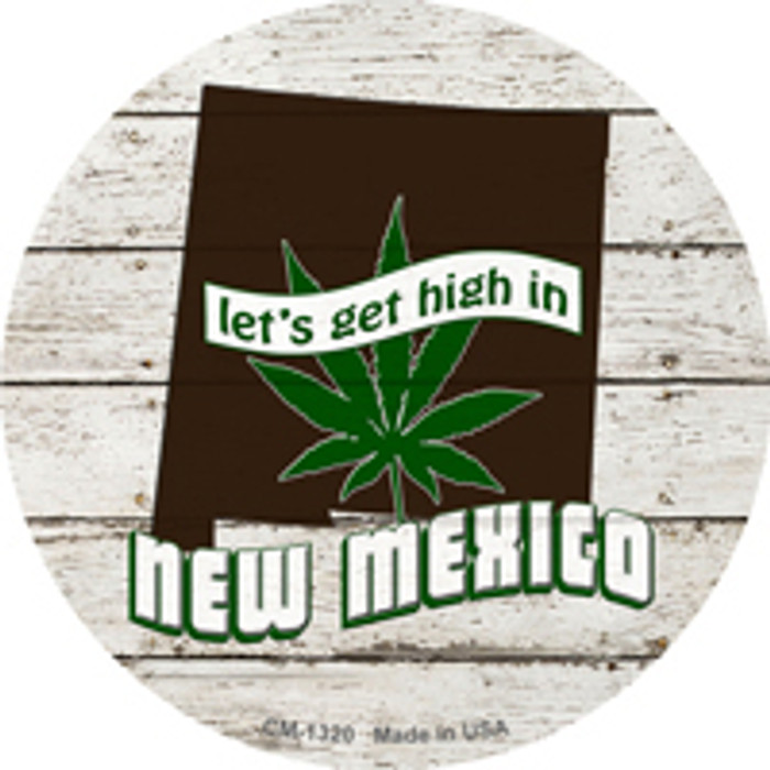 Lets Get High In New Mexico Novelty Metal Circle Magnet CM-1320