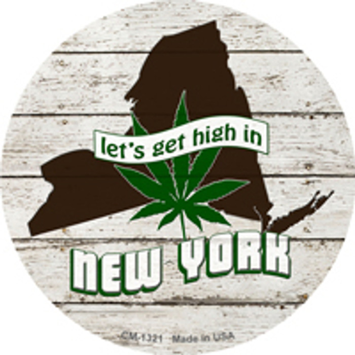 Lets Get High In New York Novelty Metal Circle Magnet CM-1321