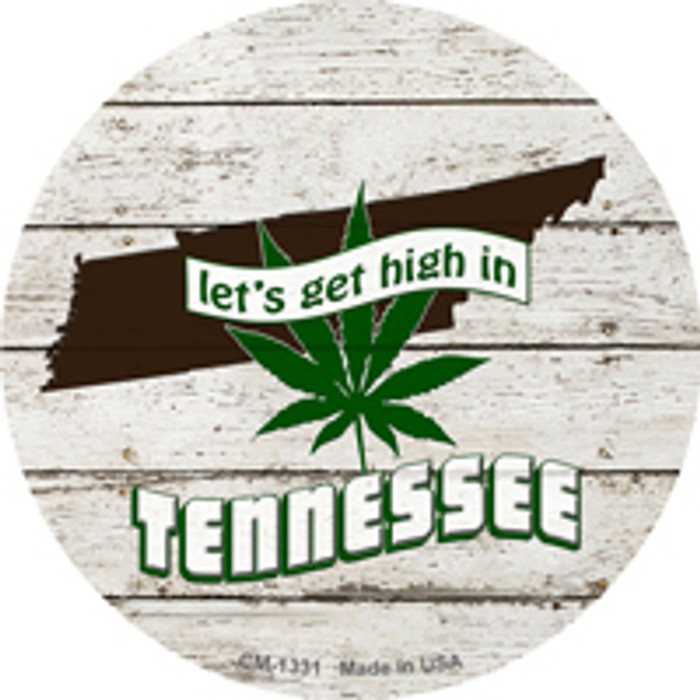 Lets Get High In Tennessee Novelty Metal Circle Magnet CM-1331