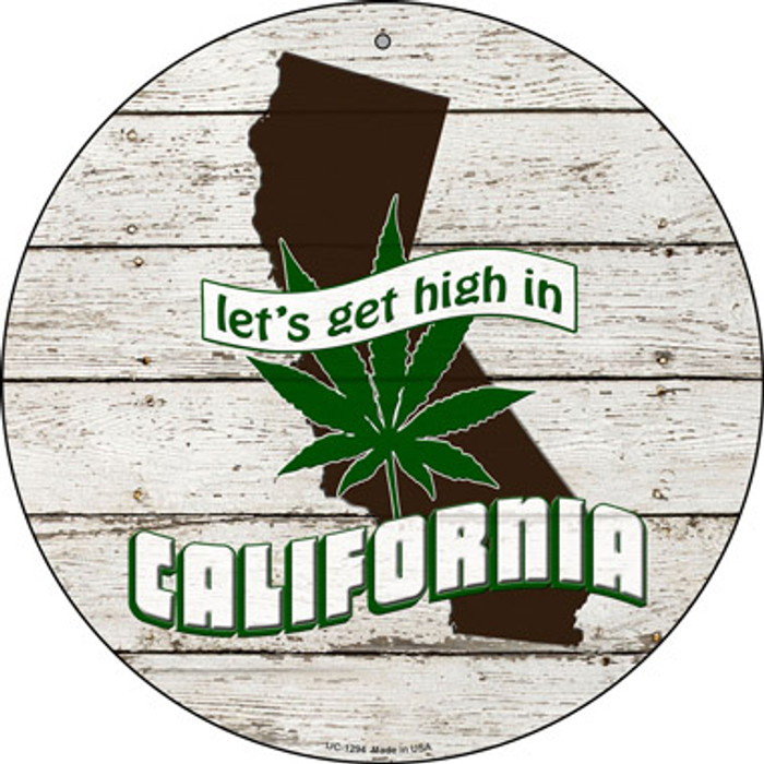 Lets Get High In California Novelty Metal Small Circle UC-1294
