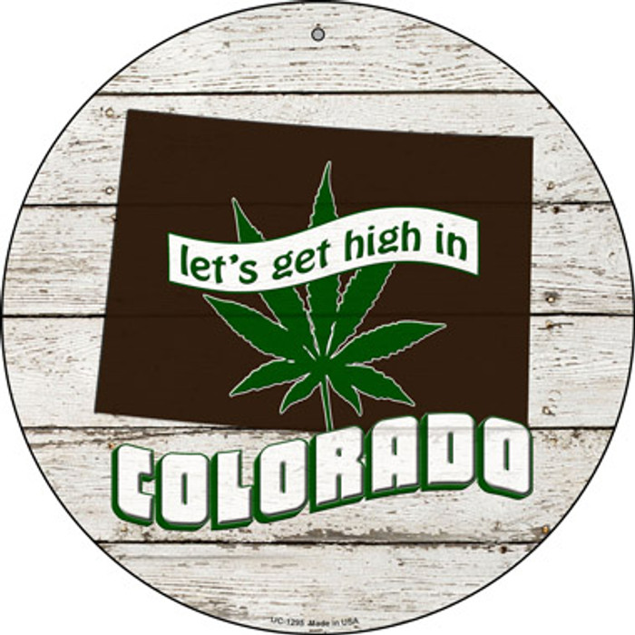 Lets Get High In Colorado Novelty Metal Small Circle UC-1295