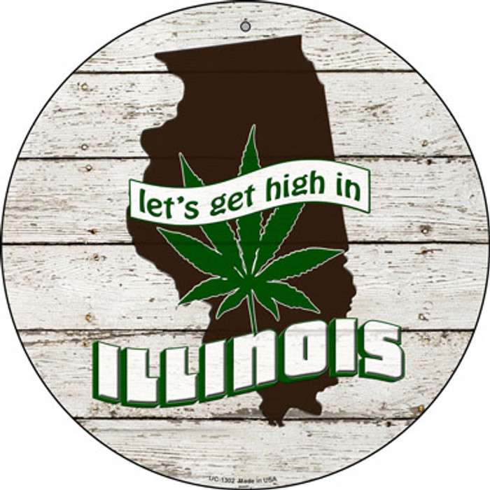 Lets Get High In Illinois Novelty Metal Small Circle UC-1302