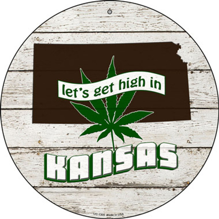 Lets Get High In Kansas Novelty Metal Small Circle UC-1305