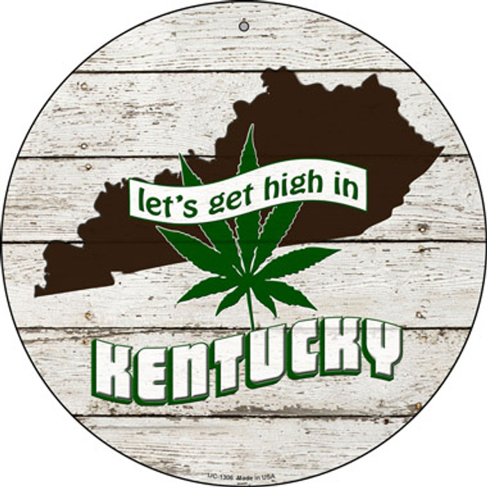 Lets Get High In Kentucky Novelty Metal Small Circle UC-1306