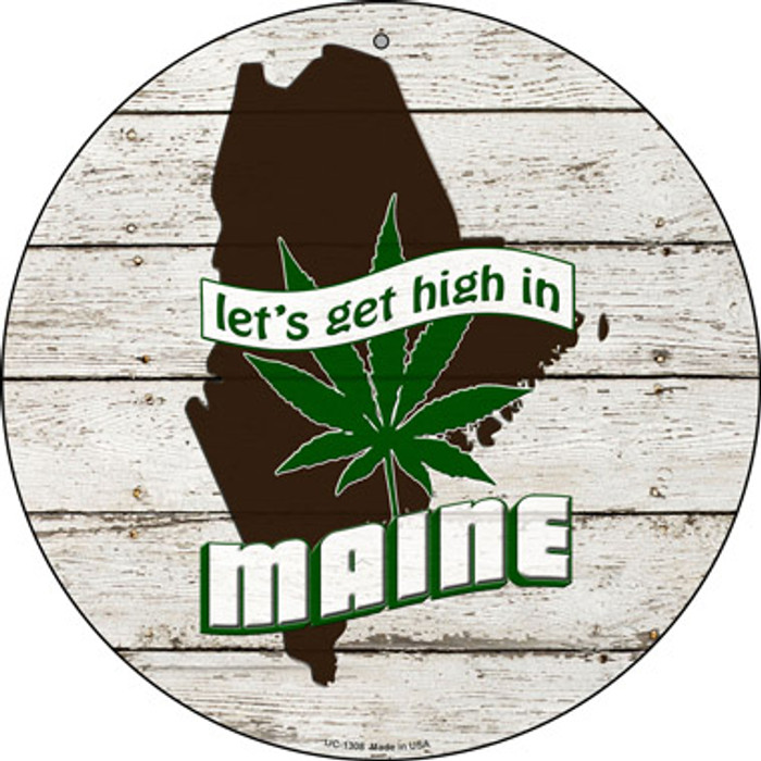 Lets Get High In Maine Novelty Metal Small Circle UC-1308