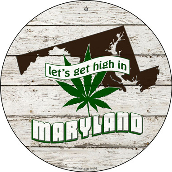 Lets Get High In Maryland Novelty Metal Small Circle UC-1309