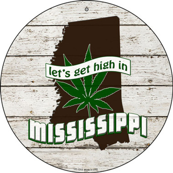 Lets Get High In Mississippi Novelty Metal Small Circle UC-1313