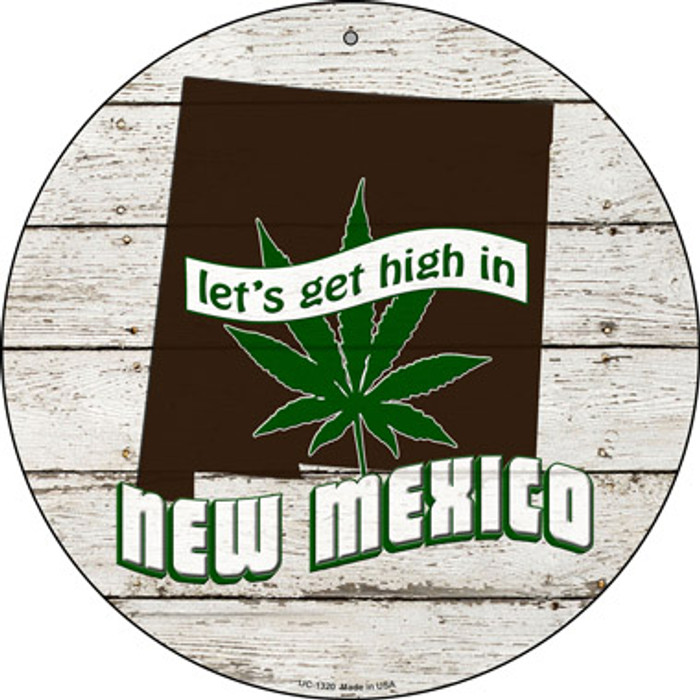 Lets Get High In New Mexico Novelty Metal Small Circle UC-1320