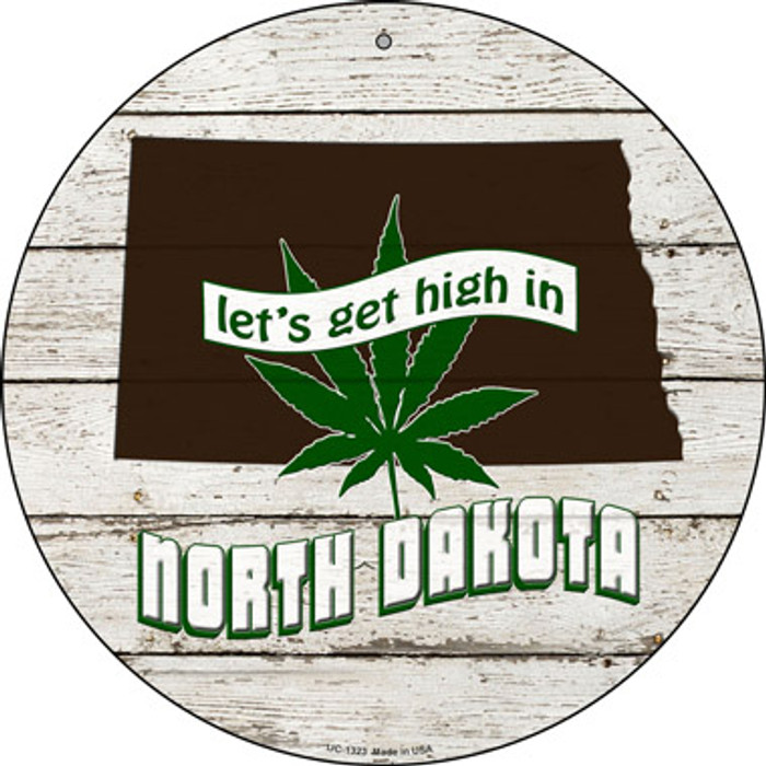 Lets Get High In North Dakota Novelty Metal Small Circle UC-1323