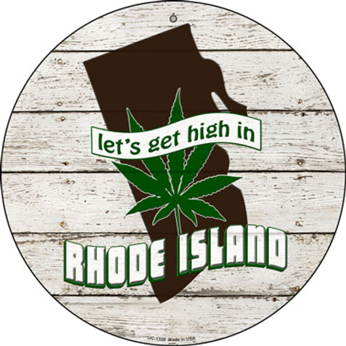 Lets Get High In Rhode Island Novelty Metal Small Circle UC-1328