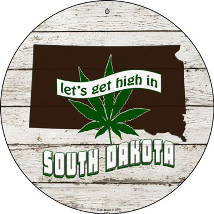 Lets Get High In South Dakota Novelty Metal Small Circle UC-1330