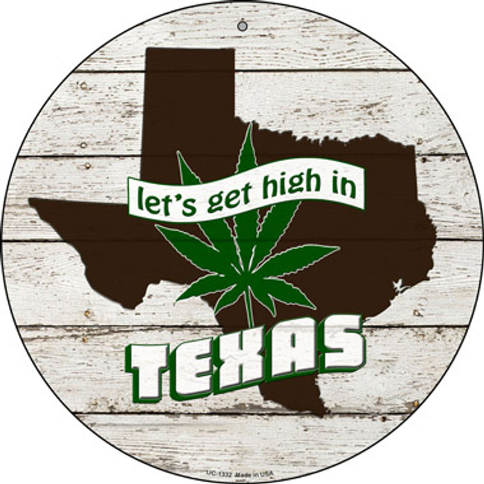 Lets Get High In Texas Novelty Metal Small Circle UC-1332