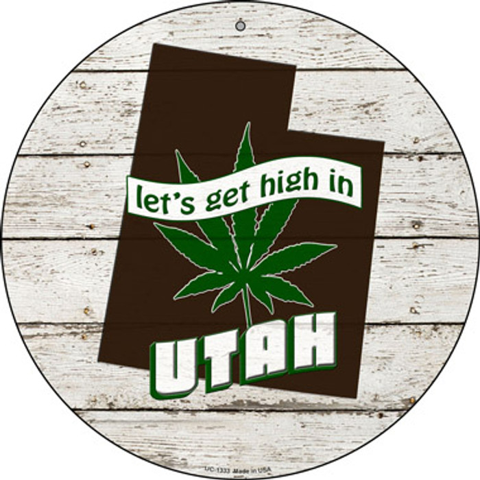 Lets Get High In Utah Novelty Metal Small Circle UC-1333