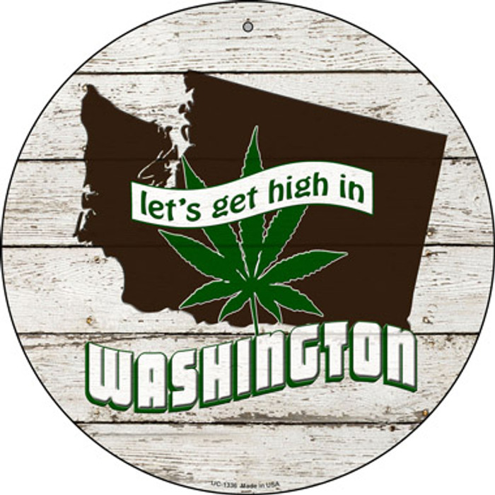 Lets Get High In Washington Novelty Metal Small Circle UC-1336