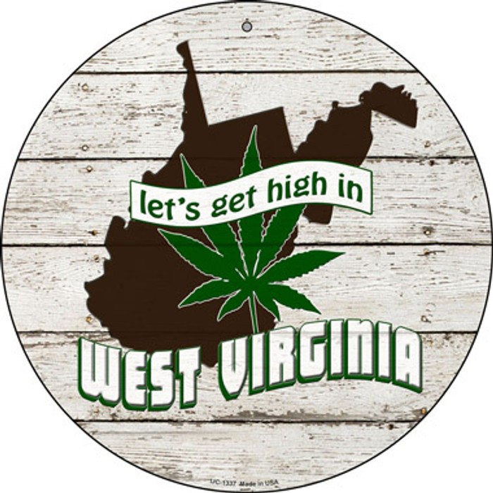 Lets Get High In West Virginia Novelty Metal Small Circle UC-1337