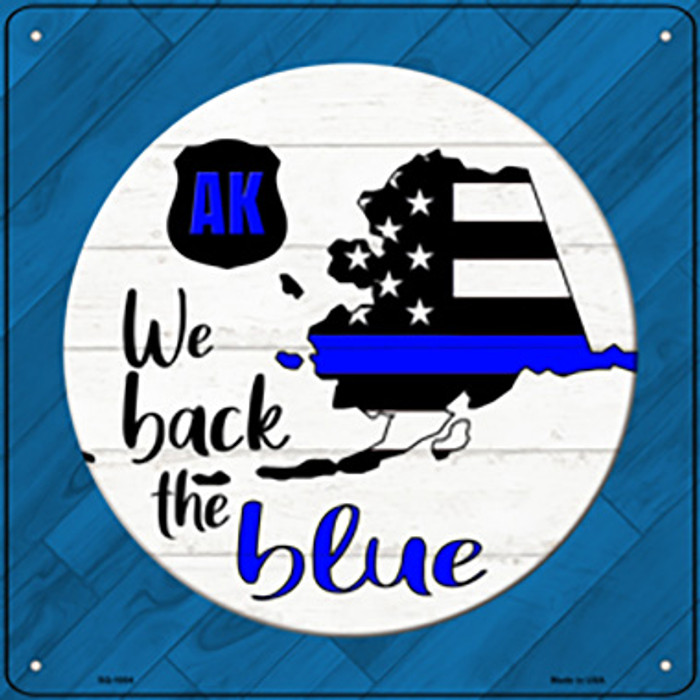 Alaska Back The Blue Novelty Metal Square Sign SQ-1004
