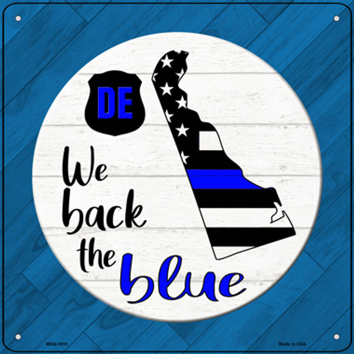 Delaware Back The Blue Novelty Metal Mini Square Sign MSQ-1010