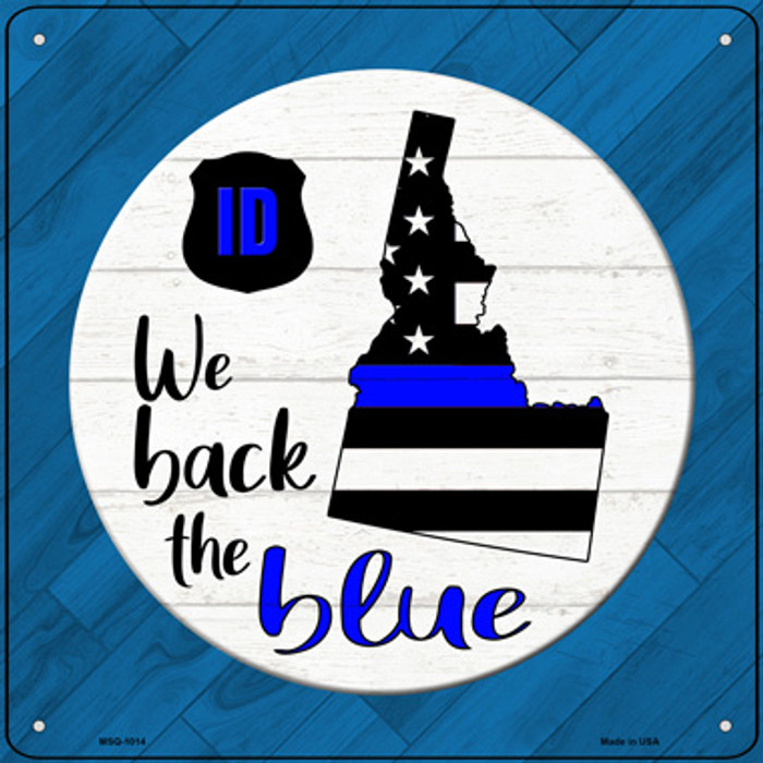 Idaho Back The Blue Novelty Metal Mini Square Sign MSQ-1014