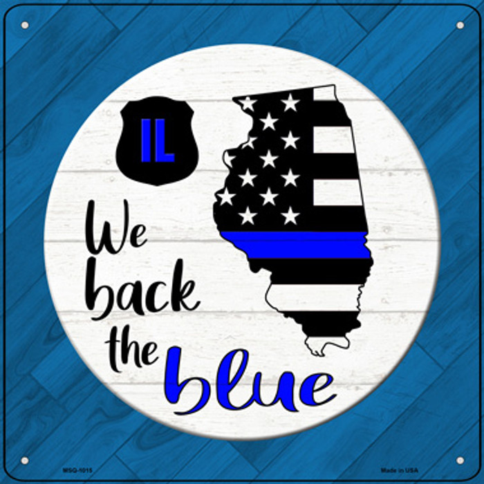 Illinois Back The Blue Novelty Metal Mini Square Sign MSQ-1015