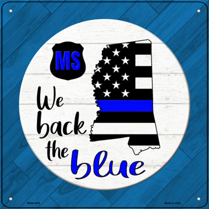 Mississippi Back The Blue Novelty Metal Mini Square Sign MSQ-1026
