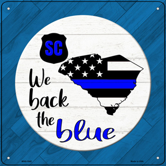 South Carolina Back The Blue Novelty Metal Mini Square Sign MSQ-1042