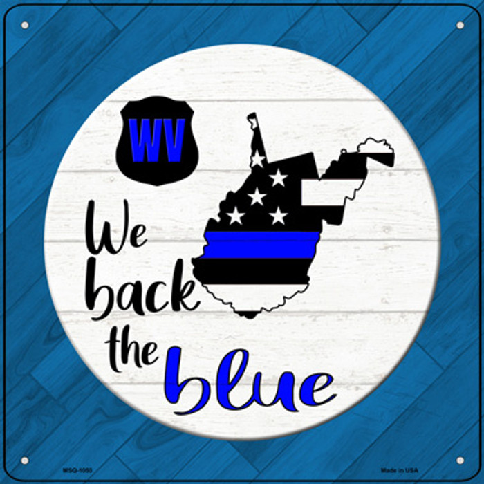 West Virginia Back The Blue Novelty Metal Mini Square Sign MSQ-1050