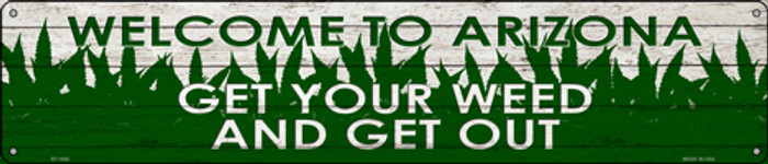 Arizona Get Your Weed Novelty Metal Street Sign ST-1555