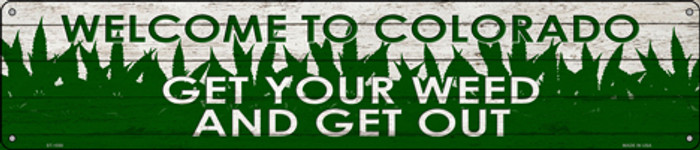 Colorado Get Your Weed Novelty Metal Street Sign ST-1558