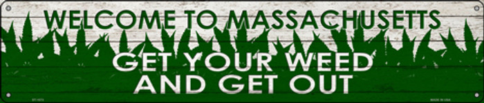 Massachusetts Get Your Weed Novelty Metal Street Sign ST-1573