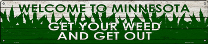 Minnesota Get Your Weed Novelty Metal Street Sign ST-1575