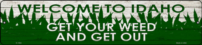 Idaho Get Your Weed Novelty Metal Small Street Sign K-1564