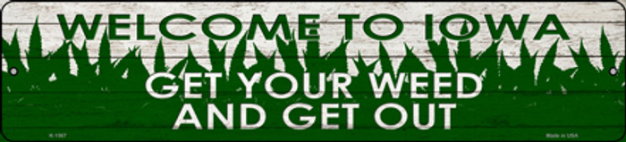 Iowa Get Your Weed Novelty Metal Small Street Sign K-1567