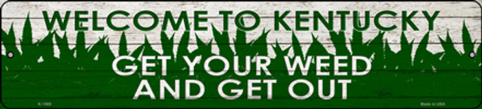 Kentucky Get Your Weed Novelty Metal Small Street Sign K-1569