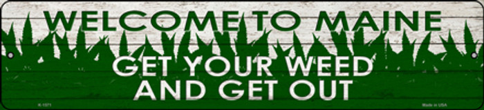Maine Get Your Weed Novelty Metal Small Street Sign K-1571